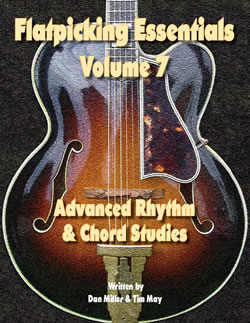 Flatpicking Essentials, Volume 7:  Advanced Rhythm & Chord Studies