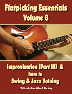 Flatpicking Essentials Volume 8: Improvisation (Part III) & Intro to Swing & Jazz Soloing