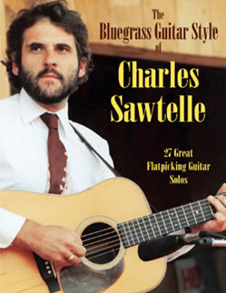The Bluegrass Guitar Style of Charles Sawtelle