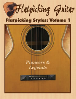 Flatpicking Styles, Volume 1: Pioneers and Legends