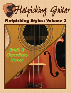 Flatpicking Styles, Volume 2: Irish, English, Scottish, British Isles & Canadian Tunes
